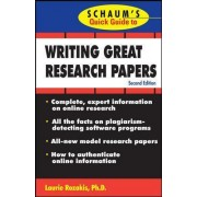Schaum's Quick Guide to Writing Great Research Papers by Laurie Rozakis