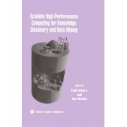 Scalable High Performance Computing for Knowledge Discovery and Data Mining 1997: Volume 1, No. 4 by Paul Stolorz
