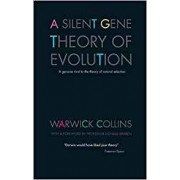 A Silent Gene Theory of Evolution by Warwick Collins