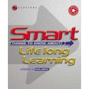 Smart Things to Know About Lifelong Learning by Andrew Holmes