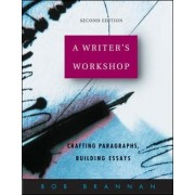 Writer's Workshop: Student Edition by Bob Brannan