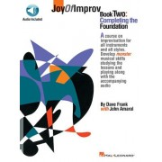 Joy of Improv Book 2 - Completing the Foundation [With CD Pack]