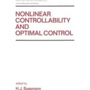 Nonlinear Controllability and Optimal Control by H. J. Sussman