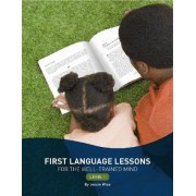 First Language Lessons for the Well-Trained Mind: Level 1 by Jessie Wise