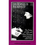 The Praise of Folly and Other Writings by Desiderius Erasmus