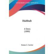 Hubbub by Emma C Currier