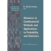 Advances in Combinatorial Methods and Applications to Probability and Statistics by N. Balakrishnan
