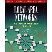 Local Area Networks by James E. Goldman