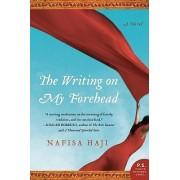 Writing on my Forehead by Nafisa Haji
