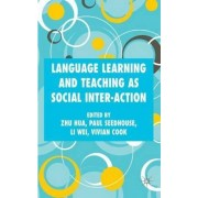 Language Learning and Teaching as Social Interaction by Zhu Hua