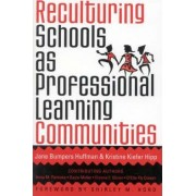 Reculturing Schools as Professional Learning Communities by Jane Bumpers Huffman