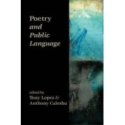 Poetry and Public Language by Tony Lopez