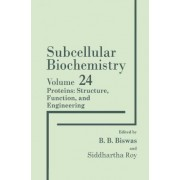Proteins: Proteins: Structure, Function and Engineering v. 24 by B. B. Biswas