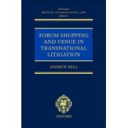 Forum Shopping and Venue in Transnational Litigation by Andrew S. Bell