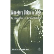 Monetary Union in Crisis by Bernard H. Moss