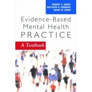 Evidence-Based Mental Health Practice by Robert E. Drake