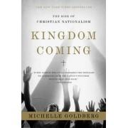 Kingdom Coming by Michelle Goldberg