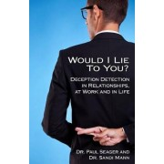 Would I Lie to You? by Dr Paul Seager
