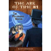 The Mysterious Visitor (the Ark of Time, Book 1)