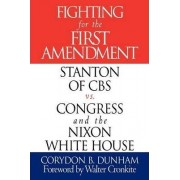 Fighting for the First Amendment by Corydon B. Dunham