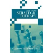 The Art of Strategic Therapy by Jay Haley
