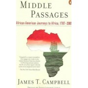 Middle Passages by Assistant Professor of History James T Campbell
