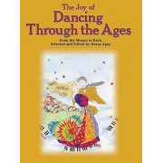 The Joy of Dancing Through the Ages by Hal Leonard Corp