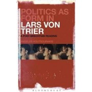 Politics as Form in Lars Von Trier by Angelos Koutsourakis