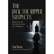 The Jack the Ripper Suspects by Stan Russo