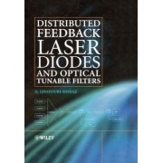 Distributed Feedback Laser Diodes and Optical Tunable Filters by Hooshang Ghafouri-Shiraz