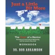 Just a Little Bit More Workbook by Bob Abramson