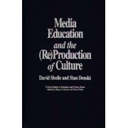 Media Education and the (Re)production of Culture by David J. Sholle