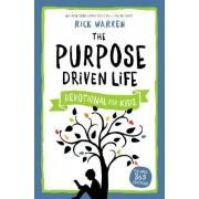 Purpose Driven Life Devotional For Kids by Rick Warren