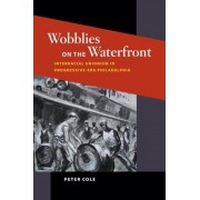 Wobblies on the Waterfront by Peter Cole