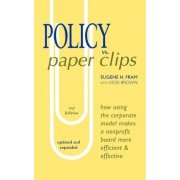 Policy vs. Paper Clips - Third Edition by Dr Eugene H Fram