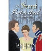 The Secret Betrothal - A Pride and Prejudice Alternate Path by Jan Hahn