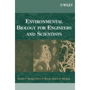 Environmental Biology for Engineers and Scientists by David A. Vaccari