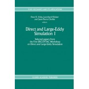 Direct and Large-Eddy Simulation: Selected Papers from the First ERCOFTAC Workshop on Direct and Large-Eddy Simulation 1st by Peter R. Voke