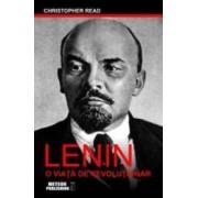 Lenin o viata de revolutionar - Christopher Read