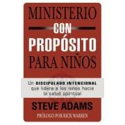 Ministerio de Ninos Con Proposito: Un Discipulado Intencional Que Lidera a Los Ninos Hacia La Salud Espiritual