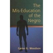 The Mis-Education of the Negro by Carter G. Woodson