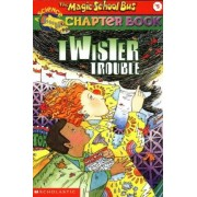 Magic School Bus Chapter Book - Twister Trouble: Book 5 by Anne Moore Schreiber