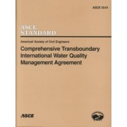 Comprehensive Transboundary International Water Quality Management Agreement EWRI/ ASCE 33-01 by American Society of Civil Engineers (Asce)