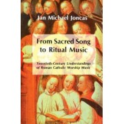 From Sacred Song to Ritual Music by Jan Michael Joncas