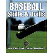 Baseball Skills & Drills by American Baseball Coaches Association (ABCA)