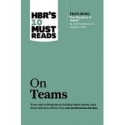 HBR's 10 Must Reads on Teams (with featured article The Discipline of Teams, by Jon R. Katzenbach and Douglas K. Smith) by Harvard Business Review