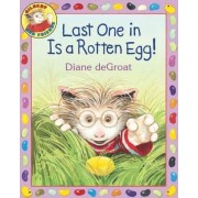 Last One in is a Rotten Egg! by Diane Degroat
