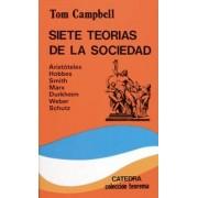 Siete teorias de la sociedad / Seven Theories of Society by Tom Campbell