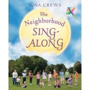 The Neighborhood Sing-Along by Nina Crews