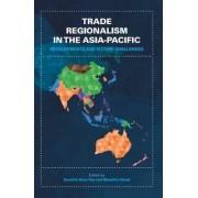 Trade Regionalism in the Asia-Pacific by Sanchita Basu Das